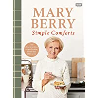 Mary Berry's Simple Comforts by Mary Berry