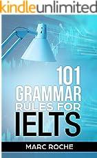 101 Grammar Rules for IELTS: Instant Study Notes (IELTS Grammar)