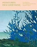 Peintures des lointains : La collection du musée du quai Branly Jacques Chirac