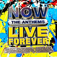 Now Live Forever: The Anthems [Clean]