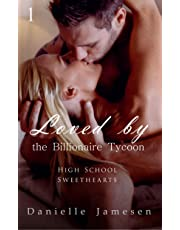 Loved by the Billionaire Tycoon 1: High School Sweethearts