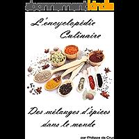 Encyclopedie culinaire des melanges d'épices dans le monde
