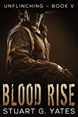 Blood Rise (Unflinching Book 5) Kindle Edition