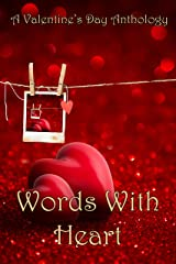 Words With Heart: A Valentine's Day Anthology Kindle Edition