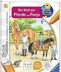 tiptoi® Die Welt der Pferde und Ponys (tiptoi® Wieso? Weshalb? Warum?, Band 13)