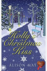 Holly's Christmas Kiss: Learn to love Christmas all over again with this fun, feel good read (Christmas Kisses Book 1) Kindle Edition