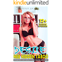 HER HIDDEN DESIRE: Forbidden and Explicit Taboo Erotic Sex Story for Adults Erotic Collection