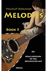 Melodies: or Some addenda to the quicksilver age (MORS SUPREMA or The fire is sticky Book 5) Kindle Edition