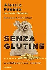 Senza glutine: La celiachia non si cura si gestisce Formato Kindle