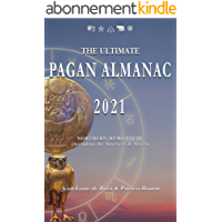The Ultimate Pagan Almanac 2021: Northern Hemisphere (Including the Americas & Africa) (English Edition)