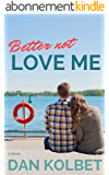 Better Not Love Me (English Edition)