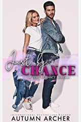 Just by Chance Kindle Edition