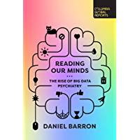 Reading Our Minds: The Rise of Big Data Psychiatry (English Edition)
