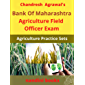 Bank Of Maharashtra Agriculture Field Officer Exam: Agriculture Practice Sets With Answers (Government Exams)