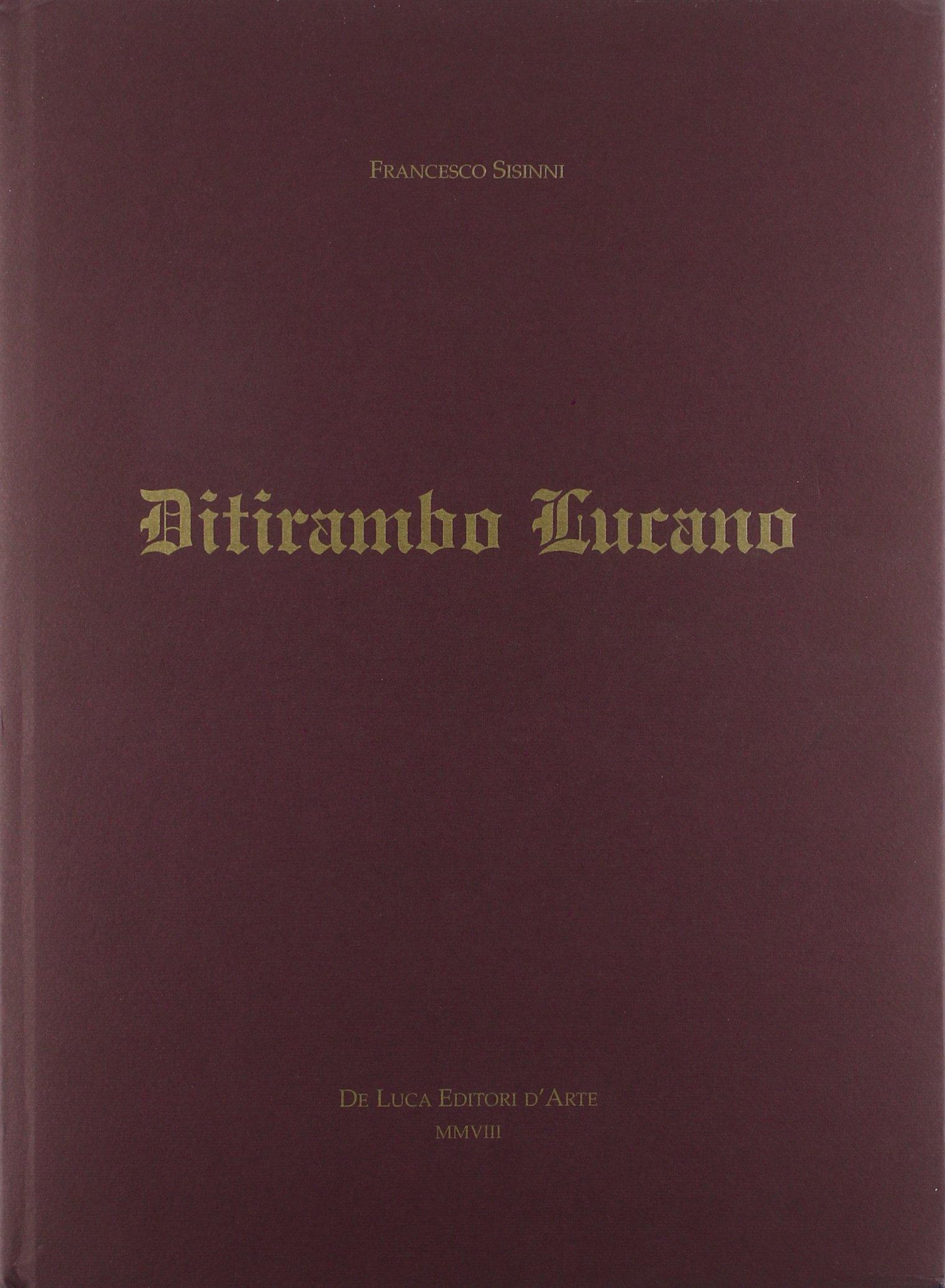 Ditirambo lucano. Elogio oraziano del Vulture, del Simposio, del vino e della Lucania
