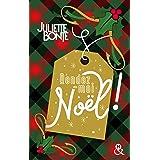 Rendez-moi Noël ! : La nouvelle comédie romantique de Noël de Juliette Bonte (&H)
