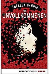 Die Unvollkommenen: Roman Kindle Ausgabe