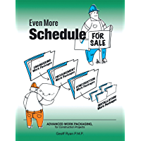 Even More Schedule for Sale: Advanced Work Packaging, for Construction Projects (English Edition)