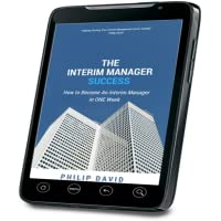 INTERIM MANAGEMENT SUCCESS - How to Become an Interim Manager in ONE Week