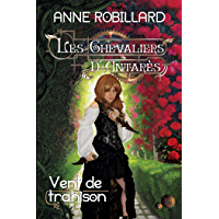 Les Chevaliers d'Antarès 07 : Vent de trahison