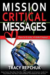 Mission Critical Messages: How to Create a Global Impact (English Edition) Formato Kindle