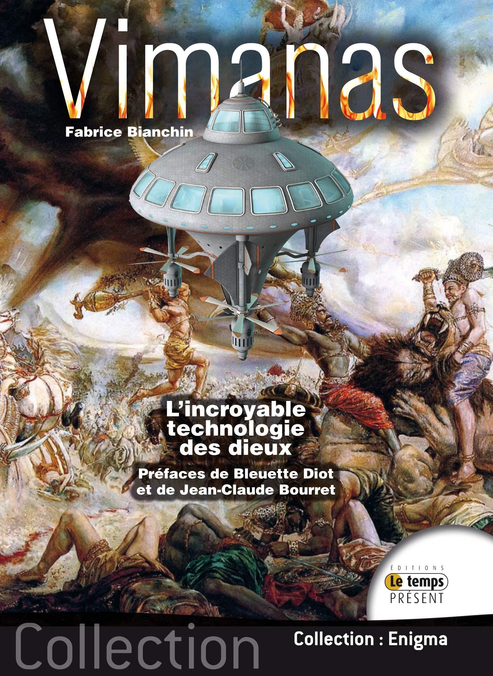 Vimanas: L'incroyable technologie des dieux par Fabrice Bianchin