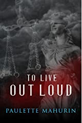To Live Out Loud: A Novel Kindle Edition