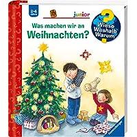 Was machen wir an Weihnachten? (Wieso? Weshalb? Warum? junior, Band 44)