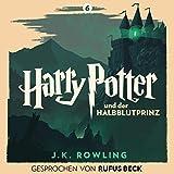 Harry Potter und der Halbblutprinz - Gesprochen von Rufus Beck: Harry Potter 6