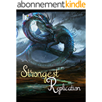 Strongest Replication: A LitRPG Fantasy Novel With Super Replication System ( Teen fantasy isekai Adventure action…