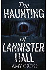 The Haunting of Lannister Hall Kindle Edition