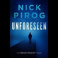 Unforeseen (Thomas Prescott Book 1)