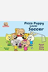 Picco Puppy Loves Soccer: Inspiring Soccer Book for Kids, Boy & Girls (2-10 Years Old) (English Edition) Kindle Ausgabe