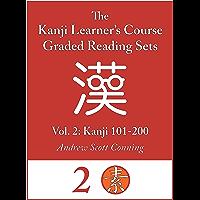 Kanji Learner's Course Graded Reading Sets, Vol. 2: Kanji 101-200 (English Edition)