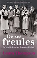 De zes freules: de geschiedenis van de zussen Mitford