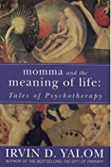 Momma and the Meaning of Life: Tales of Psychotherapy Paperback