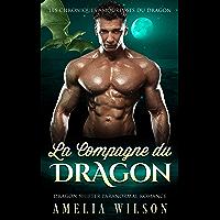 La Compagne du DRAGON: Romance paranormale (Les Chroniques amoureuses du dragon t. 1)