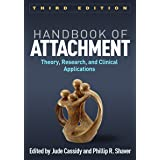 Handbook of Attachment, Third Edition: Theory, Research, and Clinical Applications (English Edition)