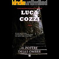 IL POTERE DELLE OMBRE (Thriller): Un'altra incredibile avventura per Luke McDowell (Serie di Luke McDowell Vol. 3)