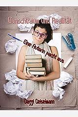 Wunschtraum und Realität: Eine Autorin packt aus Kindle Ausgabe