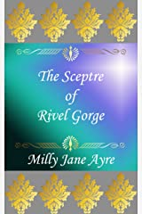 The Sceptre of Rivel Gorge (Mixed Kingdoms Series Book 2) Kindle Edition