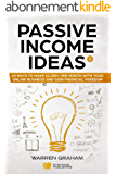 Passive Income Ideas: 18 Ways to Make $2,000+ per Month with Your Online Business and Gain Financial Freedom (Affiliate Marketing, Amazon FBA, eBay, Drop ... Blogging, and More) (English Edition)