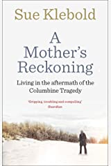 A Mother's Reckoning: Living in the aftermath of the Columbine tragedy Paperback
