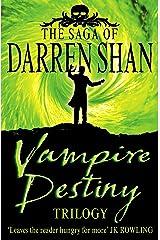 Vampire Destiny Trilogy (The Saga of Darren Shan) Kindle Edition