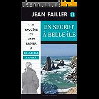 En secret à Belle-Île: Les enquêtes de Mary Lester - Tome 58