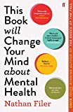 This Book Will Change Your Mind About Mental Health: A journey into the heartland of psychiatry