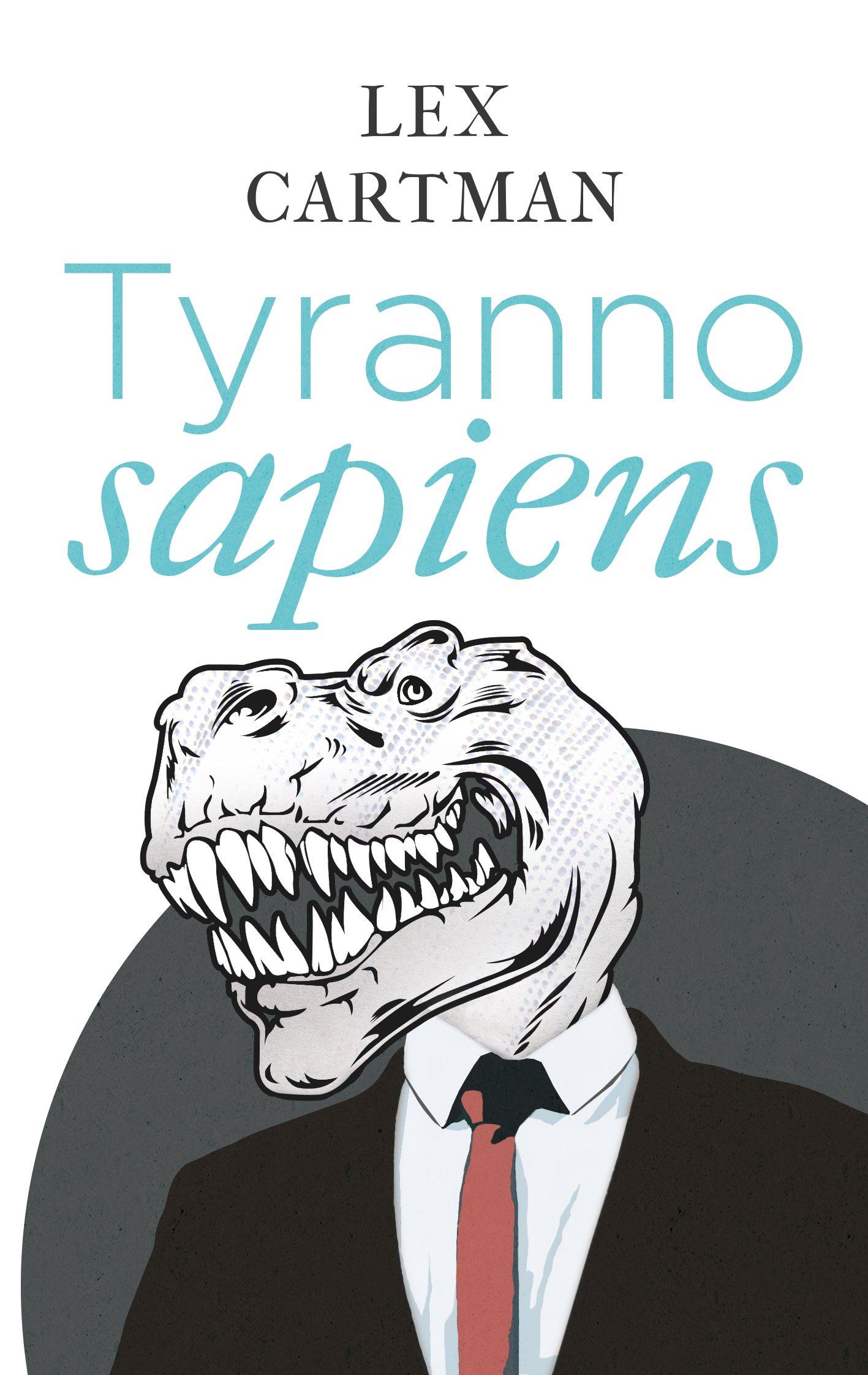 Tyrannosapiens von Lex Cartman