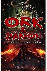 Ork & Dämon: Die Geschichte von Feuer und Lust Kindle Ausgabe