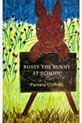 Bossy The Bunny At School Kindle Edition