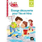 Téo et Nina CP CE1 Niveau 4 - Étrange découverte pour Téo et Nina (Je lis pas à pas t. 21)
